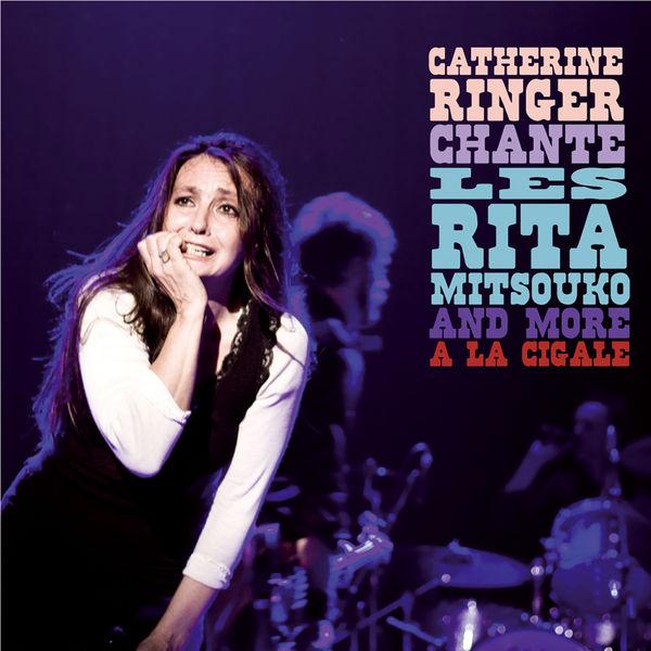 Catherine Ringer - Chante Les Rita Mitsouko And More A La Cigale (Live)