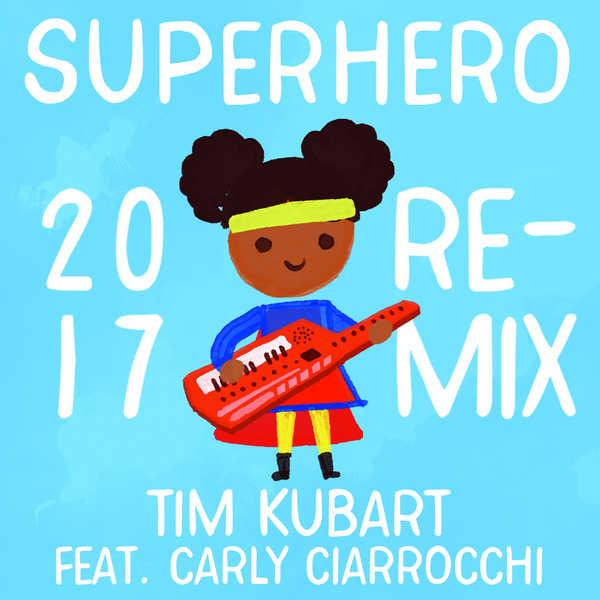 Tim Kubart - Superhero 2017 Remix