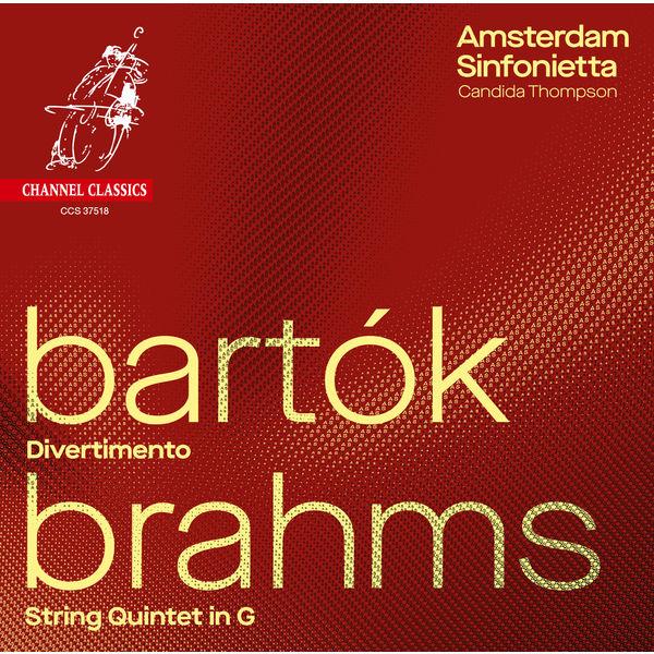 Amsterdam Sinfonietta - Bartók : Divertimento - Brahms: String Quintet in G