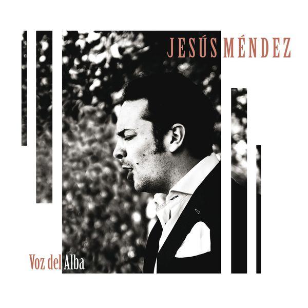 Jesús Méndez - Voz del Alba