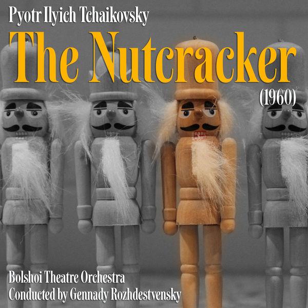 Peter Ilych Tchaikovsky - Tchaikovsky: The Nutcracker (1960)