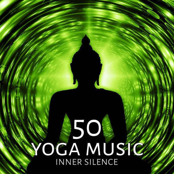 50 Yoga Music - Inner Silence – Calm Music, Soothe Songs, Relaxing