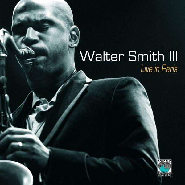 Walter Smith Iii Walter Smith III - Live In Paris