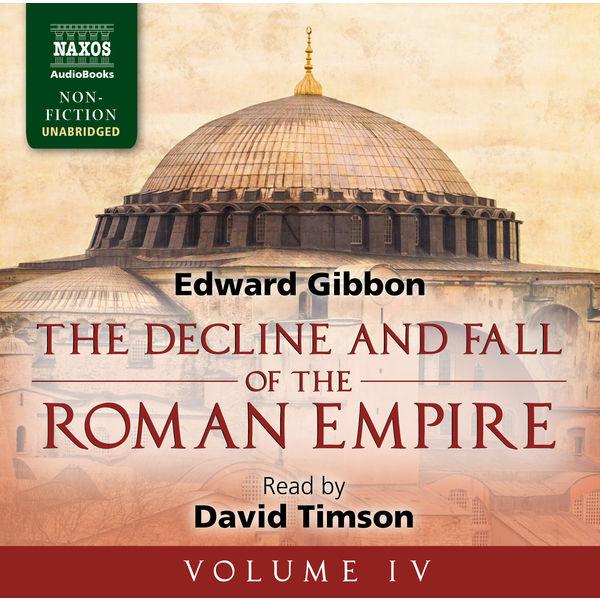 David Timson - The Decline and Fall of the Roman Empire, Vol. 4 (Unabridged)