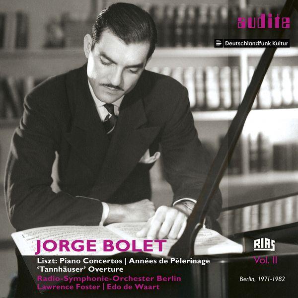 Jorge Bolet - Liszt. : The RIAS recordings, Vol. II  (Berlin, 1971-1982)