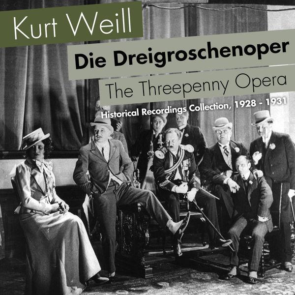 Kurt Weill - Die Dreigroschenoper, Historical Recordings Collection, 1928 - 1931