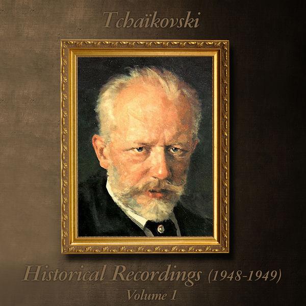 Pyotr Illitch Tchaïkovski - Tchaïkovski : Historical Recordings (1948 - 1949), Volume 1
