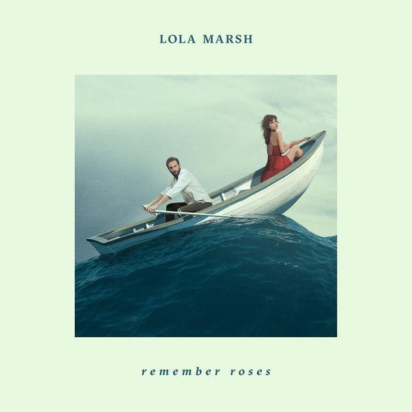 Lola Marsh|Remember Roses