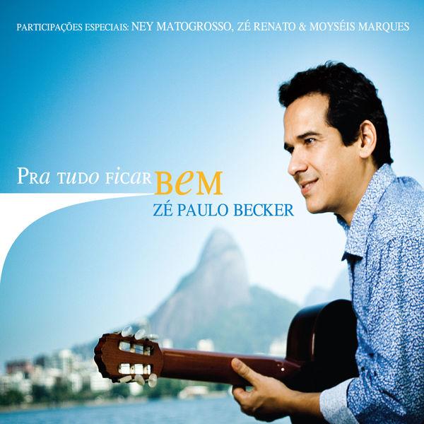 Ze Paulo Becker - Pra tudo ficar bem