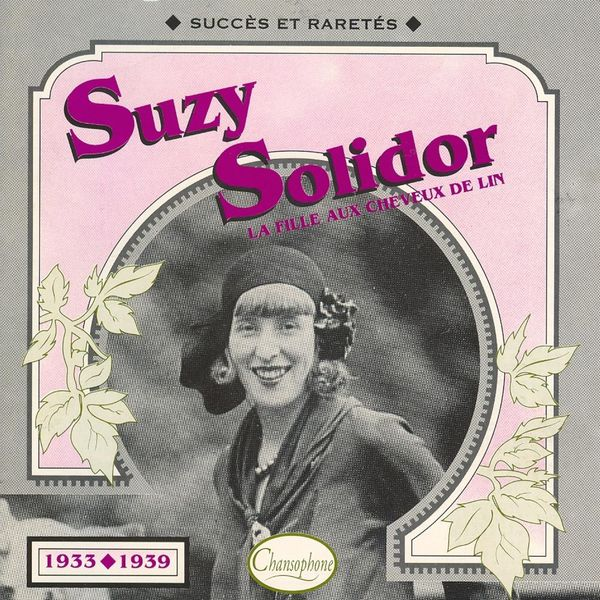Suzy Solidor : Succès Et Raretés 1933-1939