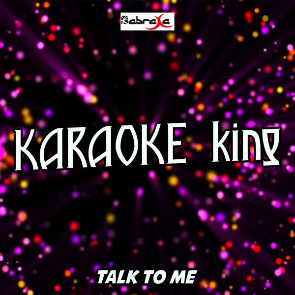 Karaoke King - Talk To Me (Karaoke Version) (Originally Performed by Nick Brewer & Bibi Bourelly)