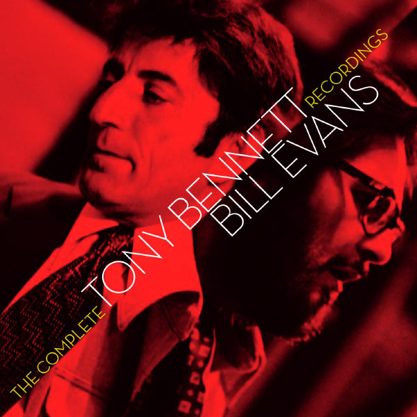 Tony Bennett - The Complete Tony Bennett/Bill Evans Recordings