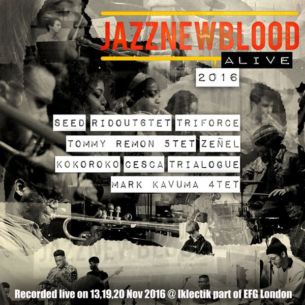 Various Artists - JazznewbloodALIVE (Live at Iklectik/Efg London Jazz Festival 2016)