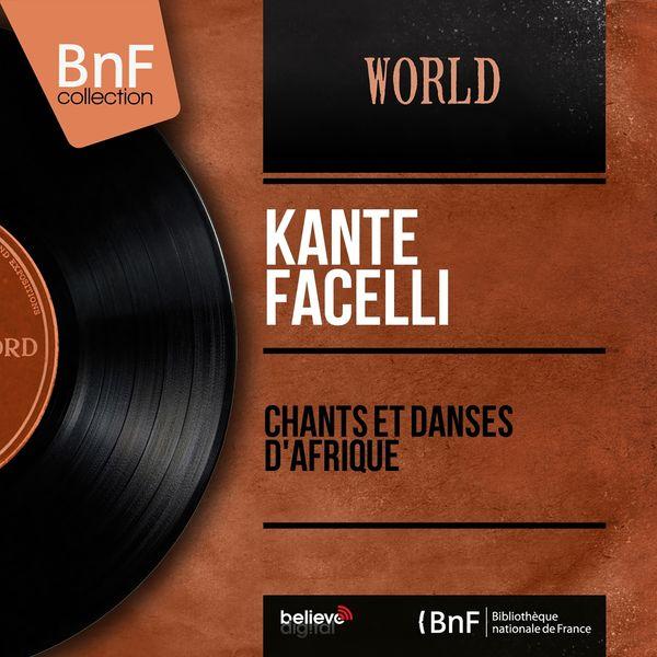 Kante Facelli - Chants et danses d'Afrique (Mono Version)