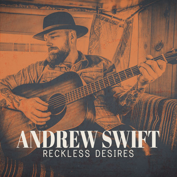 Andrew Swift - Reckless Desires