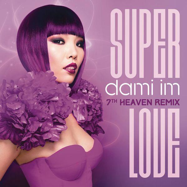 Dami Im - Super Love (7th Heaven Remix)