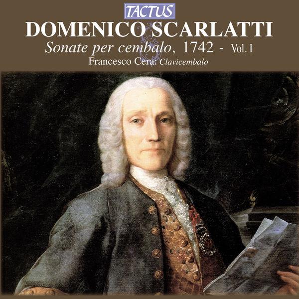 Francesco Cera - Scarlatti: Sonate per cembalo, 1742, Vol. 1