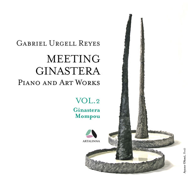 Gabriel Urgell Reyes - Meeting Ginastera, Vol. 2 - Piano and Art Works by Alberto Ginastera & Federico Mompou