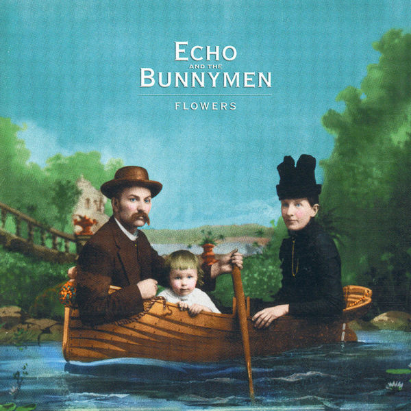 Echo And The Bunnymen - Flowers