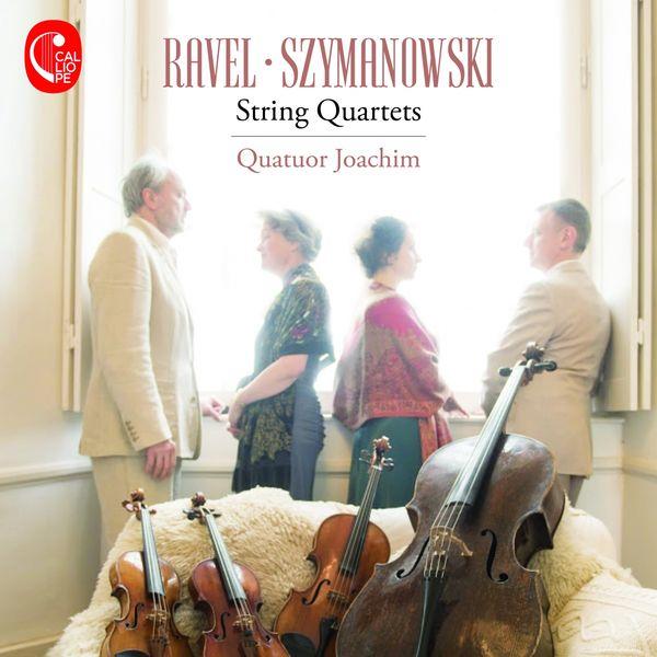 Quatuor Joachim - Ravel - Szymanowski : String Quartets