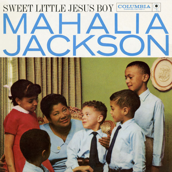 Mahalia Jackson - Sweet Little Jesus Boy