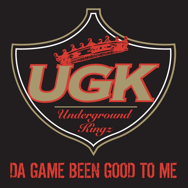 Album Da Game Been Good to Me, UGK (Underground Kingz