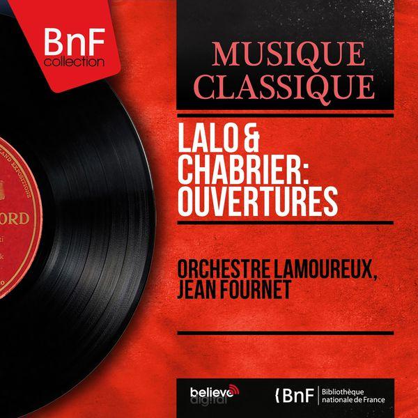 Orchestre Lamoureux - Lalo & Chabrier: Ouvertures (Mono Version)