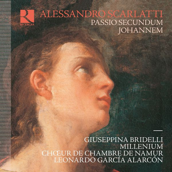 Leonardo García Alarcón - A. Scarlatti : Passio secundum Johannem
