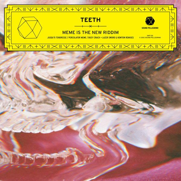 Teeth - Meme Is the New Riddim - EP