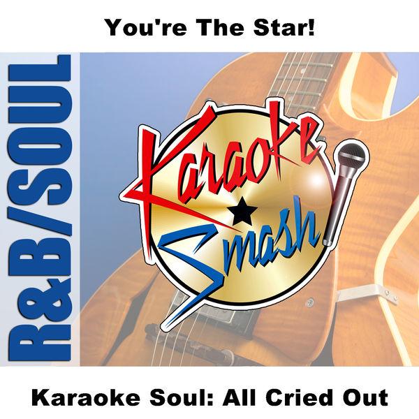 Karaoke - Karaoke Soul: All Cried Out