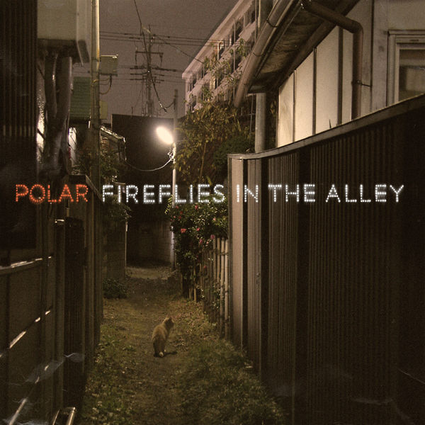 Polar - Fireflies in the Alley