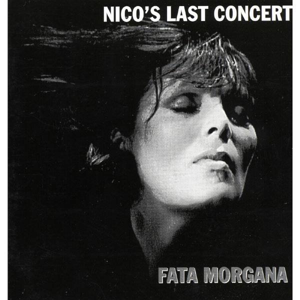 Nico - Nico's Last Concert - Fata Morgana