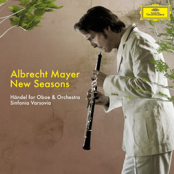 Albrecht Mayer - New Seasons - Händel für Oboe und Orchester