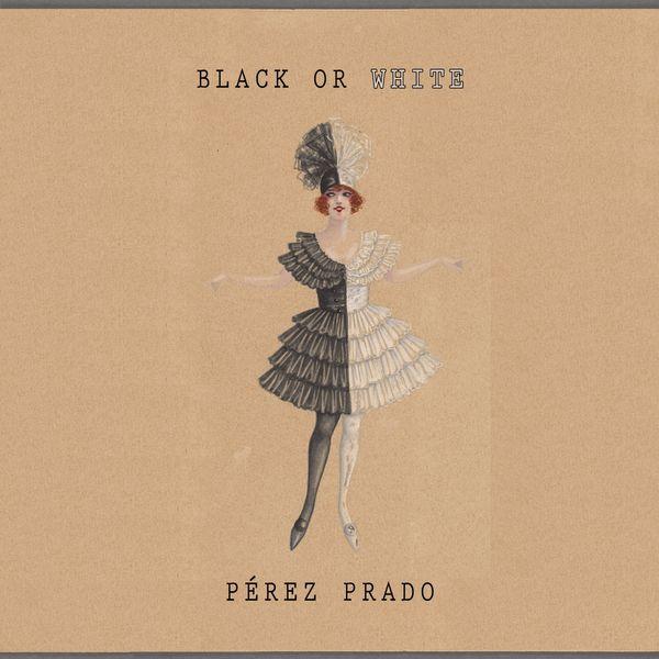 Perez Prado - Black Or White