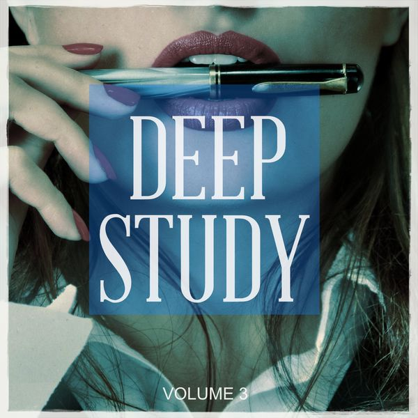 Various Artists - Deep Study, Vol. 3 (The Ultimate Playlist To Stay Focus At Work, For Study Or Just To Relax)