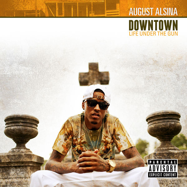 august alsina downtown life under the gun free download