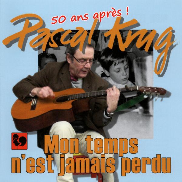 Pascal Krug - Mon temps n'est jamais perdu
