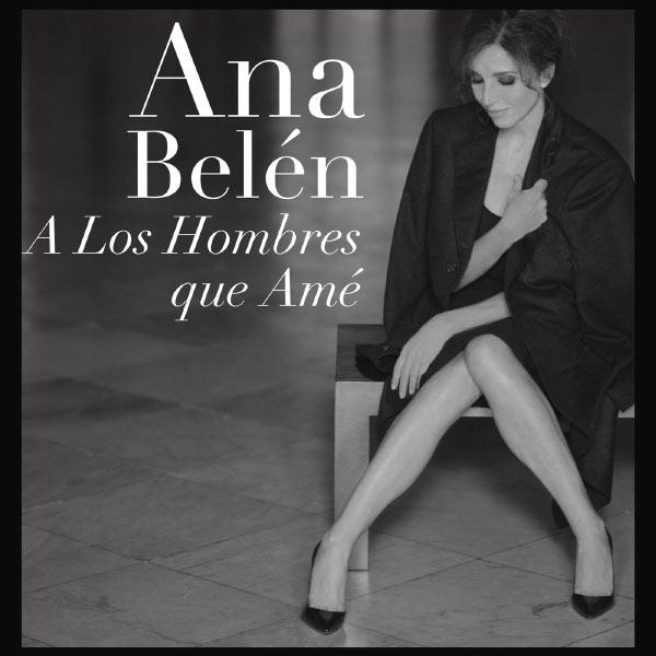 Ana Belén - A Los Hombres Que Ame