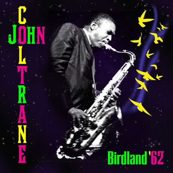 John Coltrane - Birdland '62