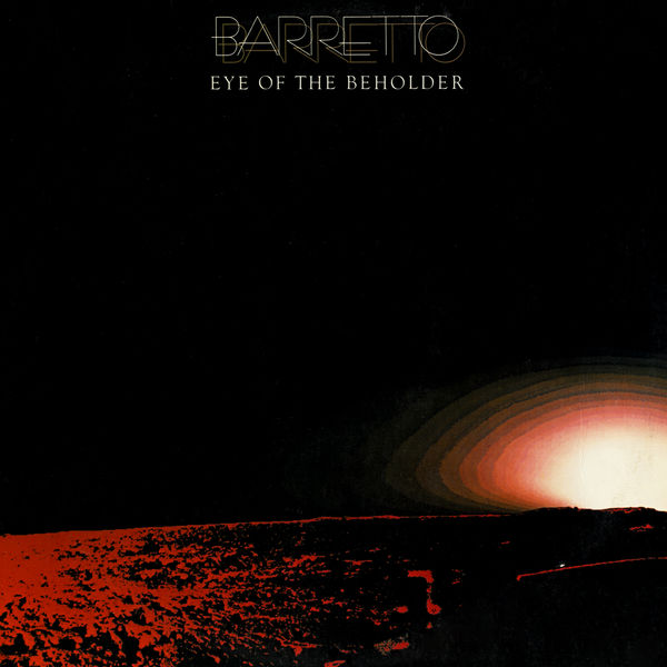 Ray Barretto - Eye Of The Beholder (Édition Studio Masters)