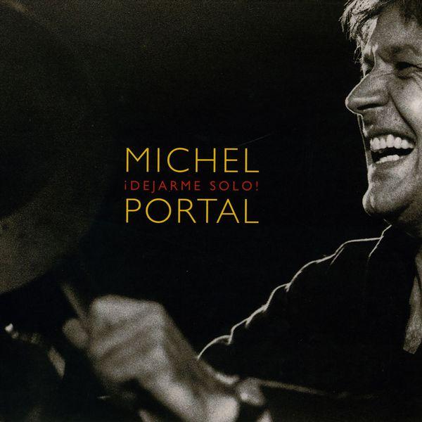 Michel Portal - Dejarme Solo!