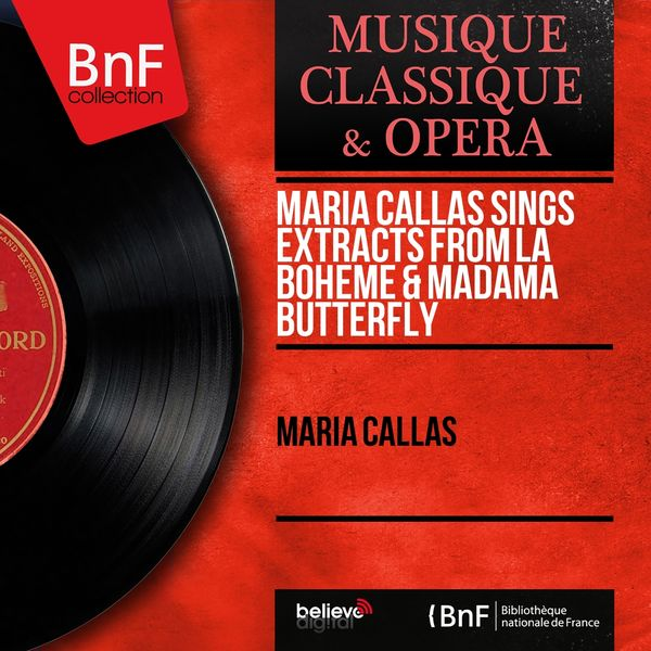 Maria Callas - Maria Callas Sings Extracts from La Bohème & Madama Butterfly (Mono Version)