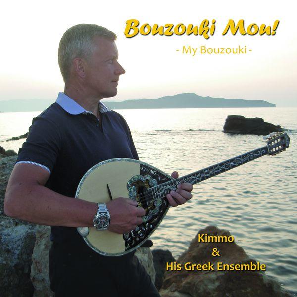 Kimmo & His Greek Ensemble - Bouzouki Mou!