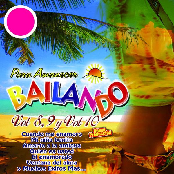 Various Artists - Para Amanecer Bailando Vol. 8, 9 y 10
