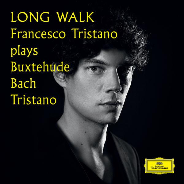 Francesco Tristano Schlimé - Francesco Tristano Schlimé : Long Walk - Dietrich Buxtehude - Johann Sebastian Bach