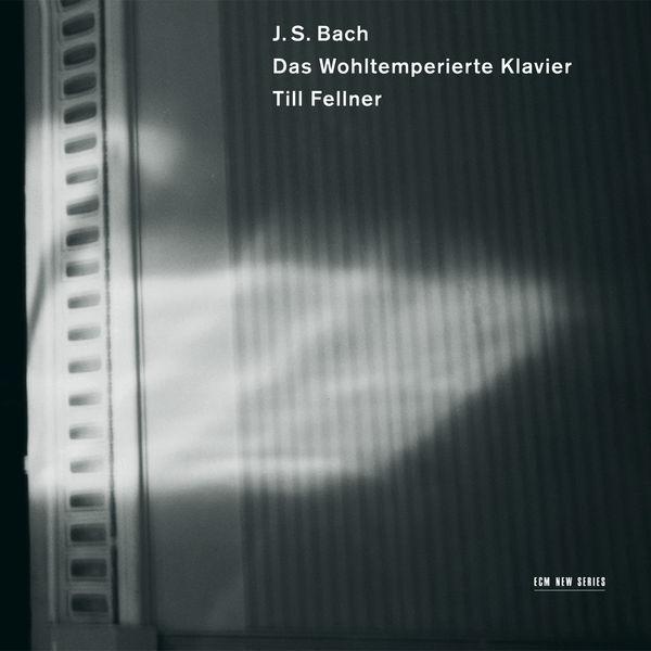 Till Fellner|Bach: Das wohltemperierte Klavier I