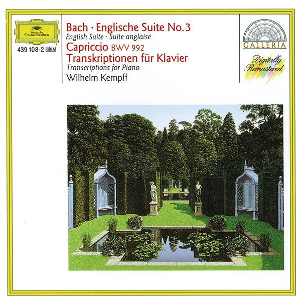 Wilhelm Kempff - Bach: Suite anglaise No.3, Caprice sur le départ de son frère bien-aimé BWV 922 / Transcriptions for Piano