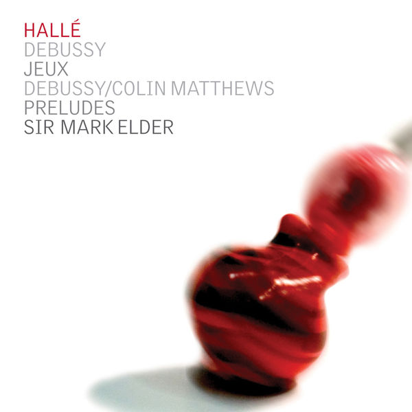 Claude Debussy - Debussy: Jeux, Preludes - Matthews: Postlude