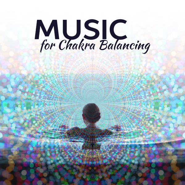 Music for Chakra Balancing – Inner Balance, Chakra Gathering