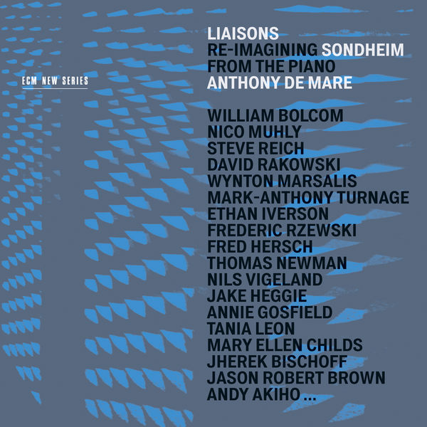 Anthony de Mare - Liaisons: Re-Imagining Sondheim From The Piano